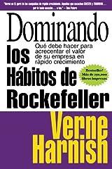Dominando los Habitos de Rockefeller / Mastering the Rockefeller Habits: Que debe hacer para acrecentar el valor de su empresa en rapido crecimiento / ... the Value of your Business in Rapid Growth Pasta blanda
