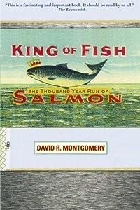 King of Fish: The Thousand-Year Run of Salmon