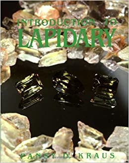Book Introduction to Lapidary: Rock Tumbling, Cabochon Cutting, Faceting (Jewelry Crafts) by Pansy D. Kraus (1987-12-01)