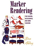 img - for Marker Rendering for Fashion, Accessories, and Home Fashion by Bina Abling (2005-09-15) book / textbook / text book