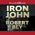 Iron John Audiobook by Robert Bly Narrated by Richard Ferrone