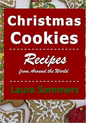 Christmas Cookies From Around The World With Pictures.Christmas Cookies Recipes From Around The World Laura