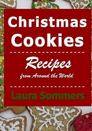 Christmas Cookies: Recipes from Around the World