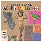Peter Blake about Collage, Dawn Ades and Lewis Biggs, 1854373234