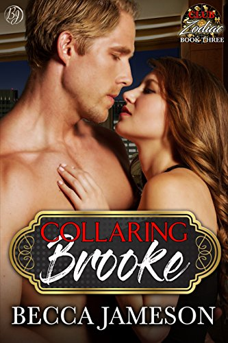Collaring Brooke (Club Zodiac Book 3) by [Jameson, Becca]