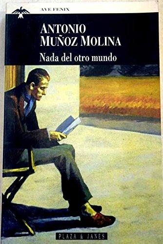 Nada del otro mundo: Amazon.es: ANTONIO MUÑOZ MOLINA: Libros