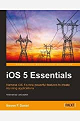 iOS 5 Essentials by Daniel, Steven F. (2012) Paperback Paperback