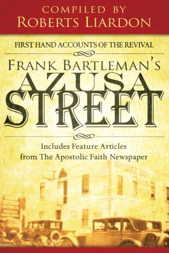 Frank Bartleman's Azusa Street: First Hand Accounts of the Revival—includes Feature Articles from the Apostolic Faith - Mall Azusa