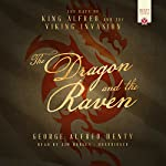 The Dragon and the Raven | George Alfred Henty