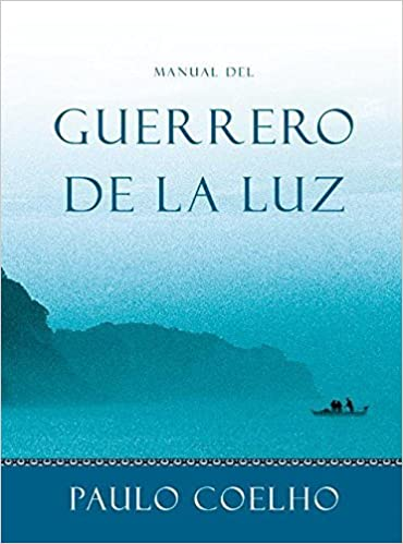 Manual del Guerrero de la Luz by Paulo Coelho 2003-03-18 ...