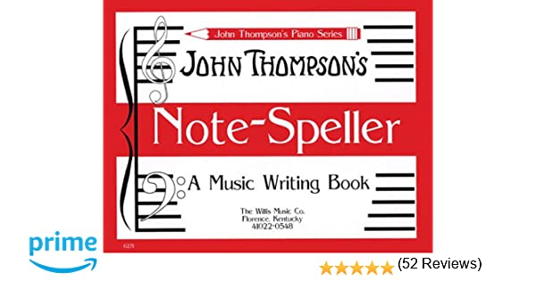 John Thompson's Note Speller A Music Writing Book (John Thompson's ...