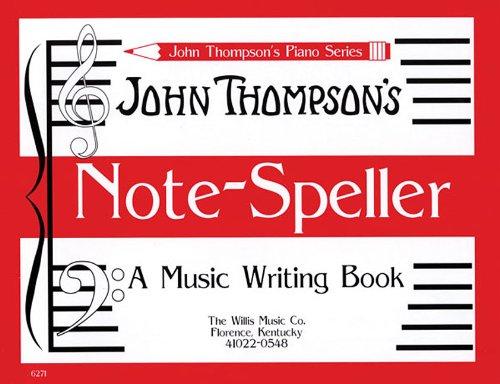 John Thompson's Note Speller A Music Writing Book (John Thompson's Piano)