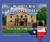 "Mighty Big and Super Great: Texas Is The ""Lone Star State""!"