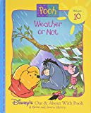 img - for Weather or Not (Disney's Out & About With Pooh, Vol. 10) book / textbook / text book