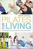 Product review for Pilates for Living: Get stronger, fitter and healthier for an active later life
