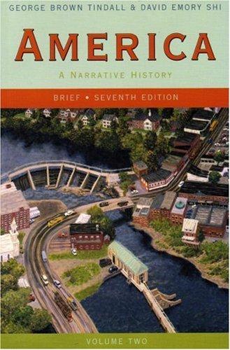 America: A Narrative History Volume 2 Brief 7th Edition (Book Only) Paperback (America A Narrative History 7th Edition Volume 2)