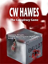 The Conspiracy Game: A Justinia Wright, Private Investigator Mystery (Justinia Wright, Private Investigator Mysteries Book 4)