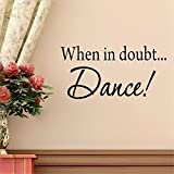 eliure Stickers Vinyl Wall Art Decals Letters Quotes Decoration When in Doubt Dance