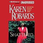Shattered | Karen Robards