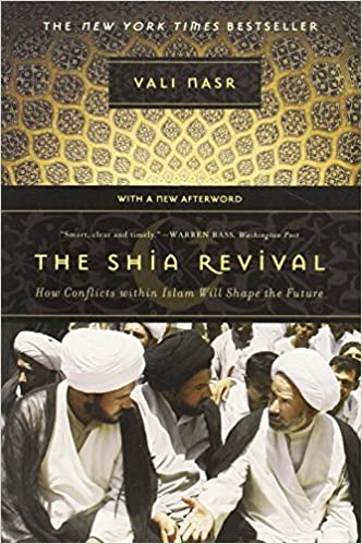 The Shia Revival: How Conflicts within Islam Will Shape the
