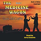 The Medicine Wagon: Medicine Wagon Series #1 | Gary McCarthy