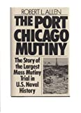 The Port Chicago Mutiny, Robert L. Allen, 0446710040