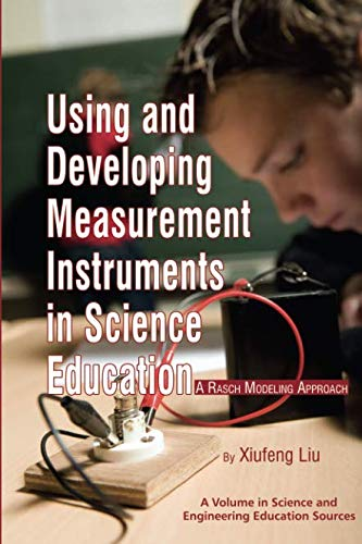 Using and Developing Measurement Instruments in Science Education: A Rasch Modeling Approach (Science & Engineering Education Sources)