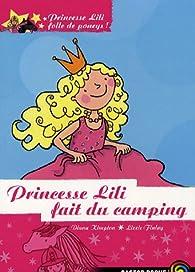 Princesse Lili folle de poneys !, Tome 5 : Princesse Lili fait du camping par Diana Kimpton