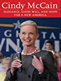 Cindy McCain: Elegance, Good Will and Hope for a New America