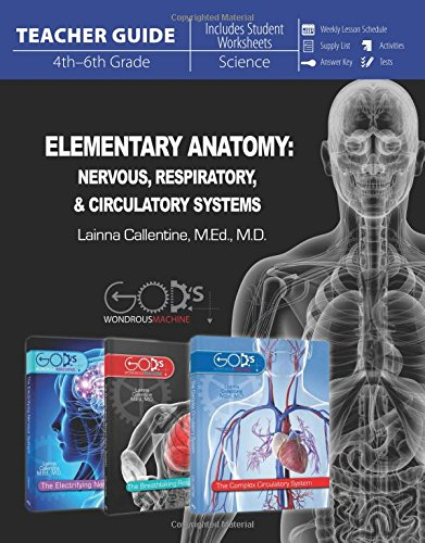 Elementary Anatomy: Nervous, Respiratory, & Circulatory Systems Teacher Guide (God's Wondrous Machine)