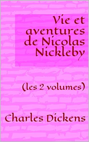Vie et aventures de Nicolas Nickleby - Tome I (French Edition)
