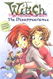 The Disappearance (W.I.T.C.H. Chapter Books #2) by Elizabeth Lenhard (2004-03-01)