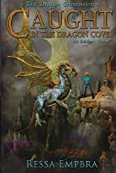 The Dragon Dimension - 1st Edition - Uncut: Caught in the Dragon Cove (Volume 1)