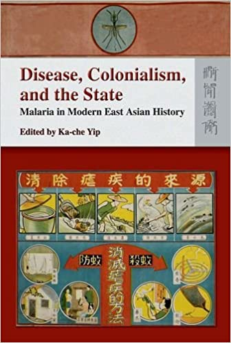 Book Disease, Colonialism, and the State: Malaria in Modern East Asian History
