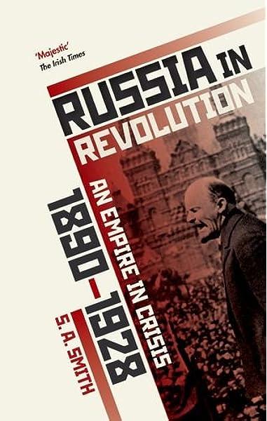 Russia in Revolution: An Empire in Crisis, 1890 to 1928: Amazon.es: Smith, S. A.: Libros en idiomas extranjeros
