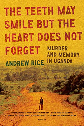 Heart Tooth - The Teeth May Smile but the Heart Does Not Forget: Murder and Memory in Uganda