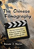 img - for The Chinese Filmography: The 2444 Feature Films Produced by Studios in the People's Republic of China from 1949 through 1995 book / textbook / text book