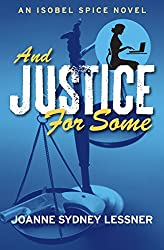 And Justice for Some (An Isobel Spice Mystery)