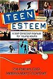 Teen Esteem, Pat Palmer and Melissa A. Froehner, 1886230870