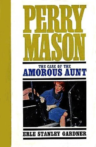 The Case of the Amorous Aunt (Perry Mason Series Book 69)