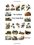 The Audubon Price Guide Book, Ron Flynn, 1435708091