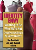 Identity Envy, Jim Tushinski and Jim Van Buskirk, 1560235861
