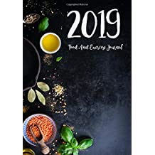 Food And Exercise Journal 2019: A Year - 365 Daily - 52 Week 2019 Planner Daily Weekly and Monthly Food exercise & fitness diet journal Diary For weight loss | Black Food Design