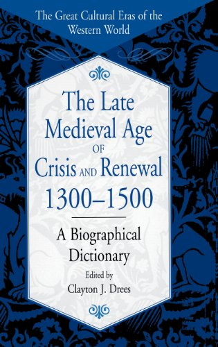 The Late Medieval Age of Crisis and Renewal, 1300-1500: A Biographical Dictionary (The Great Cultural Eras of the Wester