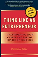 Think Like an Entrepreneur: Transforming Your Career and Taking Charge of Your Life Paperback