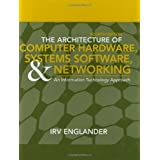 The Architecture of Computer Hardware, Systems Software, & Networking: An Information Technology Approach 4th edition by Englander, Irv (2009) Hardcover