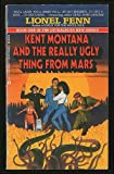 Kent Montana and the Really Ugly Thing from Mars, Lionel Fenn, 0441435351