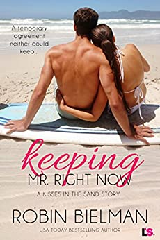 Keeping Mr. Right Now: A Kisses in the Sand Novel by [Bielman, Robin]