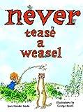 Never Tease a Weasel, Jean Conder Soule, 0375834206