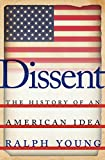 "Ralph Young, ""Dissent: The History of an American Idea"" (NYU Press, 2015)"